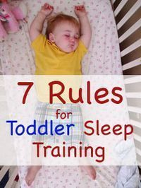 A few good tips-7 Rules for Toddler Sleep Training--don't really need this, but pinning because it's good advice, most of which I already do, and have a GREAT sleeper!
