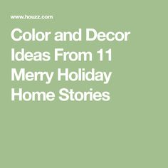 Color and Decor Ideas From 11 Merry Holiday Home Stories