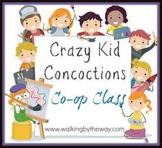 Crazy Kid Concoctions Homeschool Co-op Class
