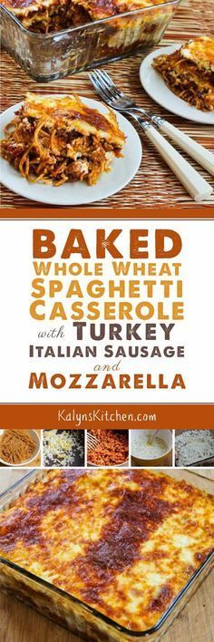 this Baked Whole Wheat Spaghetti Casserole with Turkey Italian Sausage ...