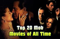 Top 20 Mob Movies of All Time https://mentalitch.com/top-20-mob-movies-of-all-time/