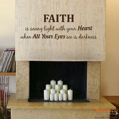 """Faith Wall Quote - """"Faith is seeing light with your Heart when All your Eyes see is darkness"""" A simple reminder to the busy bee, or to everyone actually. A wall decal that only decorates, but inspires anyone who reads it. www.decaleco.com #family_wall_decals #vinyl_wall_lettering #wall_decals_quotes #wall_quotes #inspirational_wall_quote"""