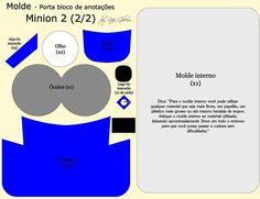 https://flic.kr/p/Bma37g   Molde porta bloco de anotações dos Minions (modelo 2)  1/2   E conforme prometido para uma das seguidoras da fanpage, aí vai os moldes do porta bloco de anotações (modelo 2) Espero que gostem!!! Para confeccioná-lo utilizei  - feltro nas cores amarelo, azul, branco, cinza e preto - linhas nas mesmas cores - pupilas de sua preferência - base mais firme para o molde interno (usei caixa de sapato) DICAS: 1 - Para as pupilas, usem o que vocês tiverem costume. Elas…