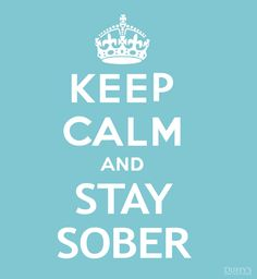 Keep Calm and Stay Sober #sober #recovery #keepcalm | http://www.socaladdictiontreatment.com/