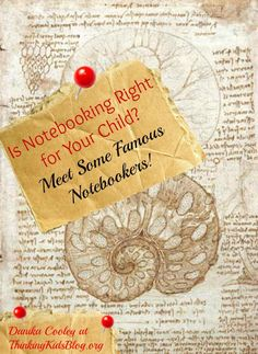 Is Notebooking Right For Your Child? It Worked For These Famous People...