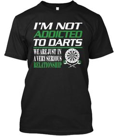 "Discover Addicted To Darts Limited Run T-Shirt, a custom product made just for you by Teespring. - ""I'm Not Addicted To Darts - We Are Just In A. Darts And Dartboards, Play Darts, Bra Pattern, Pattern Sewing, Dart Shirts, Black Hd Wallpaper, Game Room Decor, Addiction, Just For You"