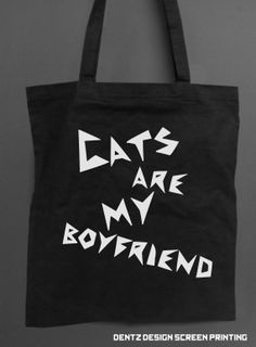 Cats are my Boyfriend TOTE BAG black - cat lovers. $15.00, via Etsy. Cat Shirts, Funny Shirts, Crazy Cat Lady, Crazy Cats, I Love Cats, Grunge, Boyfriend Shirt, Boyfriend Girlfriend, Cat Hair