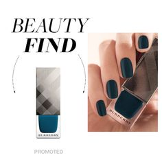 The Beauty Find: Burberry Teal Blue Nail Polish, created by polyvore-editorial on Polyvore