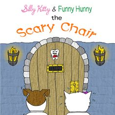 Silly Kitty and Funny Hunny: The Scary Chair (Book 2 of the Silly-Funny Series)