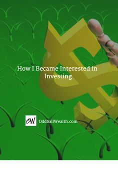 How I Became Interested in Investing. Read post --> http://oddballwealth.com/how-i-became-interested-in-investing/