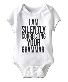 Look at this White 'Silently Correcting Your Grammar' Bodysuit on #zulily today!