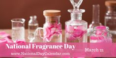 March 21  National Fragrance Day