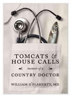 Tomcats & House Calls: Memoir of a Country Doctor