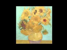 "Vincent van Gogh, ""Sunflowers"" - this is the best video for a lesson introduction."