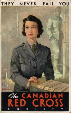 """Canadian WWII poster for the Canadian Red Cross """"They never fail you"""" ~  This source is an image of a woman who is part of the Canadian Red Cross helping wounded soldiers to get better. It is changing the live of people at the time who were in the war. Also, it changed the lives of many women who became nurses and helped out. (This image is quite credible, however it does not have a source or a date on it , so it's credibility can be questioned."""