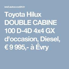 Toyota Hilux DOUBLE CABINE 100 D-4D 4x4 GX d'occasion, Diesel, € 9995,- à Évry