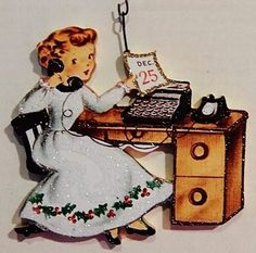 From STROMBOLI'S WAGON on Ebay ~  WOMAN / SECRETARY at DESK, DEC 25 ~ Glitter CHRISTMAS ORNAMENT ~ Vtg Card Img