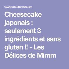 Cheesecake japonais : seulement 3 ingrédients et sans gluten !! - Les Délices de Mimm