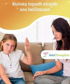 Kuinka lapsen uhman saa hallintaan  Lapsilla esiintyy kaksi klassista uhmavaihetta: 2–6 vuoden ikäisenä ja teini-iässä. Näiden vaiheiden aikana lapsi tai nuori haluaa määrätä ja toimia oman tahtonsa mukaisesti.