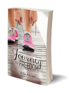 Journey to Freedom:  A Bible Study on Identity for Teen Girls ... NOW available in paperback and Kindle!