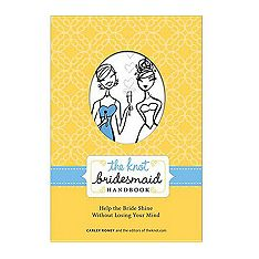 Showers and dresses and bachelorette parties-oh, my! The Knot Bridesmaid Handbook will get you through the process of being a bridesmaid. $12.99/each #wedding #reception