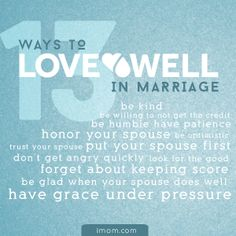 Loving well starts with being patient, and moves on from there. Here are the 13 Ways to Love Well in Marriage. Try to make them a part of your relationship. #marriageadvice #lovewell