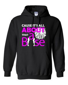 Cause it's All About That Base Cheerleader Hoodie