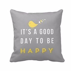"""Square Throw Pillow Case, Rcool Yellow Bird """"it's a good day to be happy"""" Cushion Cover Bird Nursery, Nursery Wall Decor, Nursery Prints, Throw Pillow Cases, Throw Pillows, Letter Cushion, Letter Pillow, Motivational Quotes, Inspirational Quotes"""
