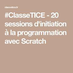 #ClasseTICE - 20 sessions d'initiation à la programmation avec Scratch