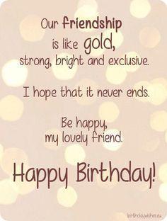 Happy Birthday Best Friend Quotes, Short Birthday Wishes, Birthday Greetings Quotes, Happy Birthday Wishes Cards, Birthday Message For Friend, Birthday Wishes For Friends, Birthday Songs, Funny Happy Birthdays, Happy Birthday Special Friend