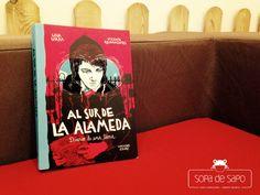 """""""Al sur de la Alameda"""" de ediciones Ekaré. Un libro diferentes para chicos y chicas diferentes.   http://sopadesapo.com/hoy-toca-juvenil-al-sur-de-la-alameda-diario-de-una-toma-de-ediciones-ekare/"""