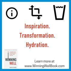 Information. Transformation. Hydration. Three key components of #winningwell
