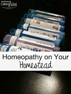 Homeopathy on Your Homestead | It isn't herbal supplements, it isn't vitamins, it isn't magic. At its simplest, homeopathy stimulates the body's innate healing ability. What it is, how it works, and your other burning questions about homeopathy... answered. | TraditionalCookingSchool.com