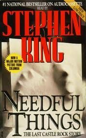 """Needful Things Novel by Stephen King It is the first novel King wrote after his rehabilitation from drugs and alcohol. According to the cover, it is """"The Last Castle Rock Story""""... Shawn Frank"""