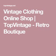 Vintage Clothing Online Shop | TopVintage - Retro Boutique