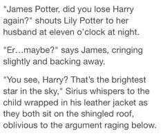 Oh Sirius.<< what I love is that Sirius is showing Harry HIS star. Sirius is showing Harry Sirius.
