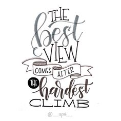 Handlettering Inspiration: the best view comes after the hardest climb New Quotes, Funny Quotes, Inspirational Quotes, Sassy Quotes, Bible Quotes, Motivational Quotes, Super Quotes, Friend Quotes, Wall Quotes