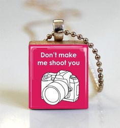 Camera Jewelry Don't Make Me Shoot You Hot Pink Scrabble Tile Pendant with Ball Chain Necklace Included (ITEM S417)
