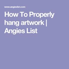 How To Properly hang artwork | Angies List