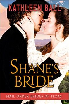Shane's Bride (Mail Order Brides of Texas Book 3) - Kindle edition by Kathleen Ball. Romance Kindle eBooks @ Amazon.com.