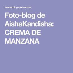 Foto-blog de AishaKandisha: CREMA DE MANZANA