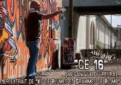 Nouveau clip 'CE 16' [Mecanique du Peura] by Jeff le Nerf 1er extrait qui annonce l'album 'Kg de Plumes et Grammes de Plomb' sortie prévu dans les bacs fin 2013.