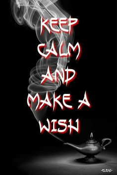 KEEP CALM AND MAKE A WISH - created by eleni