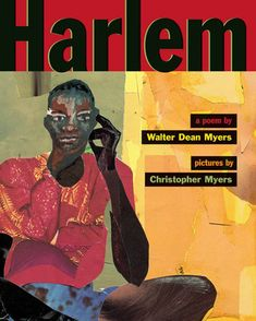 Harlem: A Poem by Walter Dean Myers  Harlem is a poem about African American history and culture in the U.S.  It provides readers with information about major events and contributions of African Americans, with emphasis on the Harlem Renaissance.