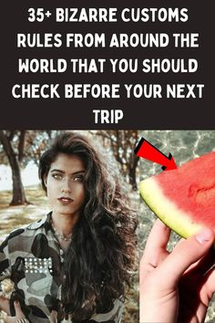 Before you plan your next vacation, better check this list because there are some truly random things you can't import or export to different countries around the world.