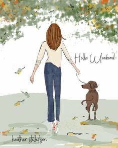 Hello Weekend, Happy Weekend, Autumn Walks, Illustrations, Illustration Artists, Life Inspiration, Best Dogs, Art Quotes, Inspirational Quotes