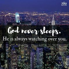 God never sleeps...