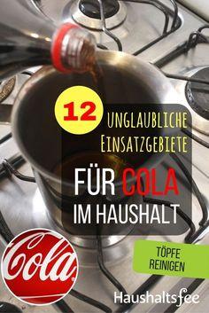 Töpfe und Pfannen reinigen mit Cola. 12 Möglichkeiten, Cola im Haushalt zu nutzen.