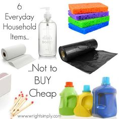 Simply Wright: 6 Everyday Household Items Not to Buy Cheap