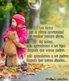 Grandchildren are our last opportunity to edit our affections. We will only learn to be sons and daughters after we turn into parents. And we only learn to be parents after we turn into grandparents. Spanish Inspirational Quotes, Motivational Quotes For Working Out, Spanish Quotes, Mommy Quotes, Grandma Quotes, Learning To Be, Family Love, Positive Thoughts, Grandparents